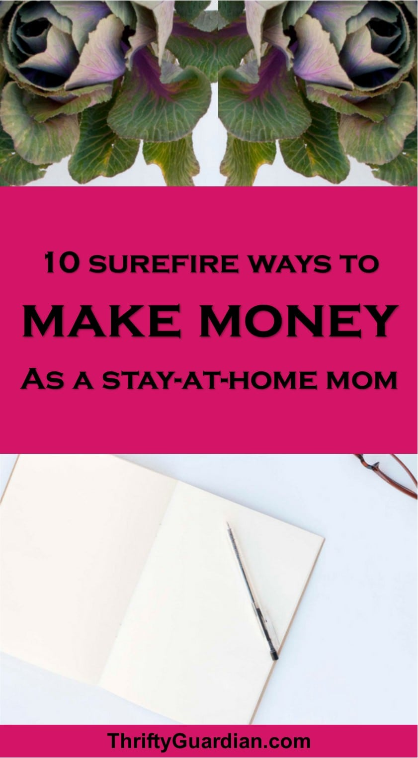 Make money as a stay at home mom with these top ten tips!