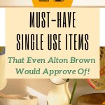 single use items for the kitchen alton brown